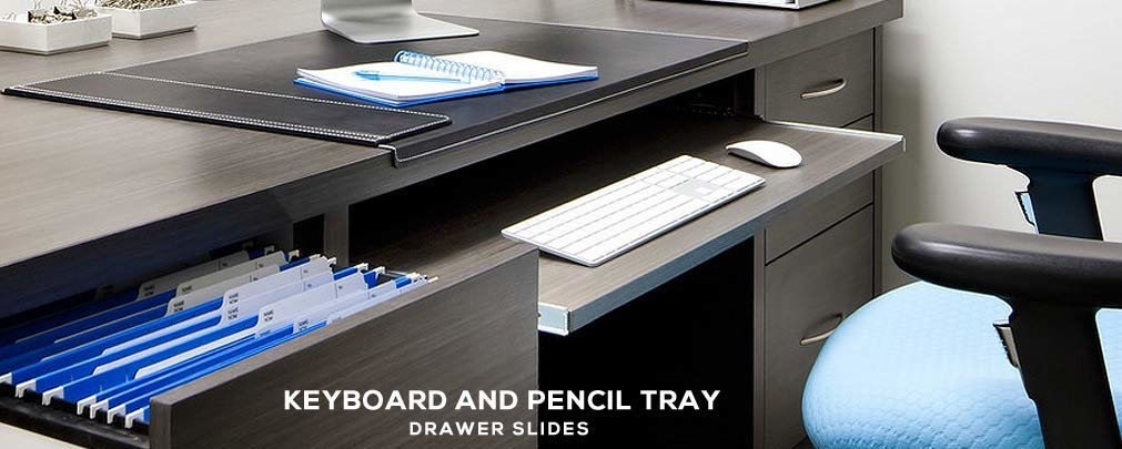 Keyboard and Pencil Tray Slides